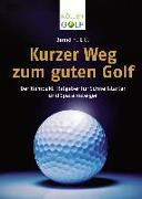 Cover-Bild zu Litti, Bernd H.: Kurzer Weg zum guten Golf