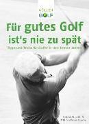Cover-Bild zu Litti, Bernd H.: Für gutes Golf ist´s nie zu spät