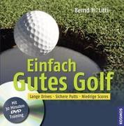 Cover-Bild zu Litti, Bernd H.: Einfach Gutes Golf