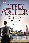 Cover-Bild zu Archer, Jeffrey: Zeit der Rivalen (eBook)