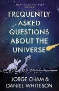 Cover-Bild zu Whiteson, Daniel: Frequently Asked Questions About the Universe