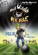 Cover-Bild zu Masannek, Joachim: Die Wilden Kerle - Felix, der Wirbelwind (Band 2) (eBook)