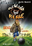 Cover-Bild zu Masannek, Joachim: Die Wilden Kerle - Deniz, die Lokomotive (Band 5) (eBook)