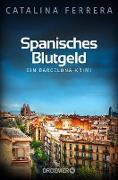 Cover-Bild zu Ferrera, Catalina: Spanisches Blutgeld (eBook)