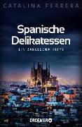 Cover-Bild zu Ferrera, Catalina: Spanische Delikatessen (eBook)
