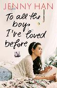 Cover-Bild zu Han, Jenny: To all the boys I've loved before (eBook)