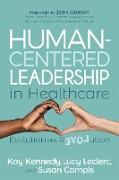Cover-Bild zu Kennedy, Kay: Human-Centered Leadership in Healthcare (eBook)