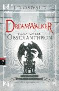 Cover-Bild zu Oswald, James: Dreamwalker - Kampf um den Obsidianthron (eBook)