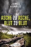 Cover-Bild zu Oswald, James: Asche zu Asche, Blut zu Blut (eBook)
