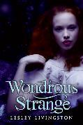 Cover-Bild zu Livingston, Lesley: Wondrous Strange