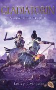 Cover-Bild zu Livingston, Lesley: Gladiatorin - Verrat oder Triumph