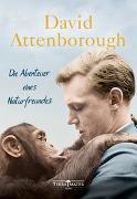 Cover-Bild zu Attenborough, David: Die Abenteuer eines Naturfreundes