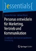 Cover-Bild zu Personas entwickeln für Marketing, Vertrieb und Kommunikation (eBook) von Kirchem, Sabine