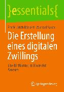 Cover-Bild zu Die Erstellung eines digitalen Zwillings (eBook) von Sauer, Michael