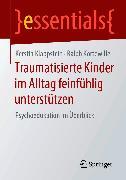 Cover-Bild zu Traumatisierte Kinder im Alltag feinfühlig unterstützen (eBook) von Klappstein, Kerstin