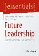 Cover-Bild zu Future Leadership (eBook) von Wissmann, Isabella von