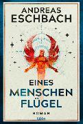 Cover-Bild zu Eschbach, Andreas: Eines Menschen Flügel