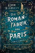 Cover-Bild zu Husemann, Dirk: Die Romanfabrik von Paris (eBook)
