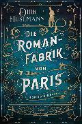 Cover-Bild zu Husemann, Dirk: Die Romanfabrik von Paris
