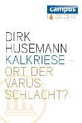Cover-Bild zu Husemann, Dirk: Kalkriese - Ort der Varusschlacht? (eBook)
