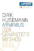 Cover-Bild zu Husemann, Dirk: Arminius - Der gemästete Mythos (eBook)