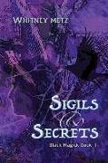 Cover-Bild zu Metz, Whitney: Sigils & Secrets: Black Magick Book 1