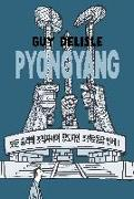 Cover-Bild zu Delisle, Guy: Pyongyang: A Journey in North Korea