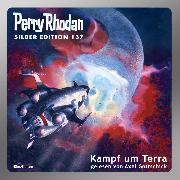 Cover-Bild zu Rhodan, Perry: Perry Rhodan Silber Edition 137: Kampf um Terra (Audio Download)