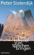 Cover-Bild zu Sloterdijk, Peter: Den Himmel zum Sprechen bringen