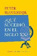 Cover-Bild zu Sloterdijk, Peter: ¿Qué sucedió en el siglo XX? (eBook)