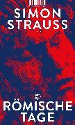 Cover-Bild zu Römische Tage von Strauß, Simon