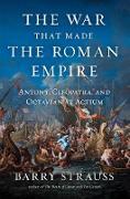 Cover-Bild zu The War That Made the Roman Empire (eBook) von Strauss, Barry