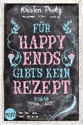 Cover-Bild zu Proby, Kristen: Für Happy Ends gibt`s kein Rezept (eBook)