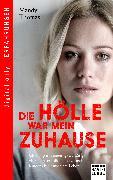 Cover-Bild zu Thomas, Mandy: Die Hölle war mein Zuhause (eBook)