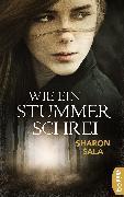 Cover-Bild zu Sala, Sharon: Wie ein stummer Schrei (eBook)