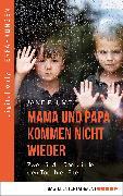 Cover-Bild zu Plume, Jane: Mama und Papa kommen nicht wieder (eBook)