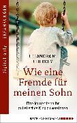 Cover-Bild zu Chergey, Leeandra: Wie eine Fremde für meinen Sohn (eBook)