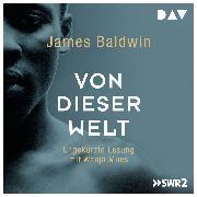 Cover-Bild zu Baldwin, James: Von dieser Welt (Audio Download)