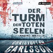 Cover-Bild zu Carlsson, Christoffer: Der Turm der toten Seelen (Audio Download)