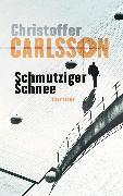 Cover-Bild zu Carlsson, Christoffer: Schmutziger Schnee (eBook)