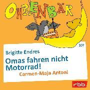 Cover-Bild zu Endres, Brigitte: Ohrenbär - eine OHRENBÄR Geschichte, Folge 107: Omas fahren nicht Motorrad! (Hörbuch mit Musik) (Audio Download)