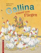 Cover-Bild zu Endres, Brigitte: Gallina träumt vom Fliegen