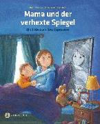 Cover-Bild zu Endres, Brigitte: Mama und der verhexte Spiegel