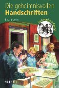 Cover-Bild zu Endres, Brigitte: Die geheimnisvollen Handschriften (eBook)