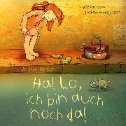 Cover-Bild zu Endres, Brigitte: Hallo, ich bin auch noch da! (Audio Download)