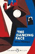 Cover-Bild zu Phillips, Mike: The Dancing Face