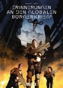 Cover-Bild zu Marazano, Richard: Erinnerungen an den globalen Bürgerkrieg. Band 3