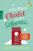 Cover-Bild zu Caplin, Julie: Das kleine Chalet in der Schweiz (eBook)