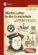 Cover-Bild zu Blumhagen, Doreen: Martin Luther in der Grundschule
