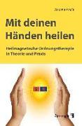 Cover-Bild zu Arnold, Johanna: Mit deinen Händen heilen (eBook)